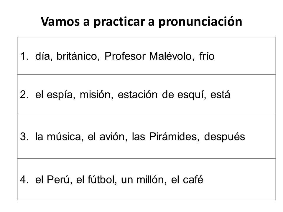 Vamos a practicar a pronunciación