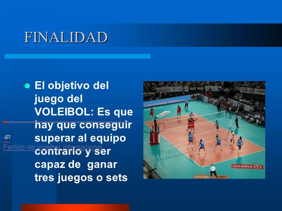 FINALIDAD Partido de voleibol internacional.