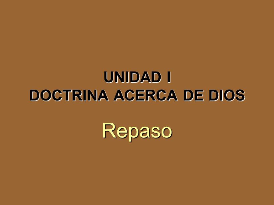 UNIDAD I DOCTRINA ACERCA DE DIOS