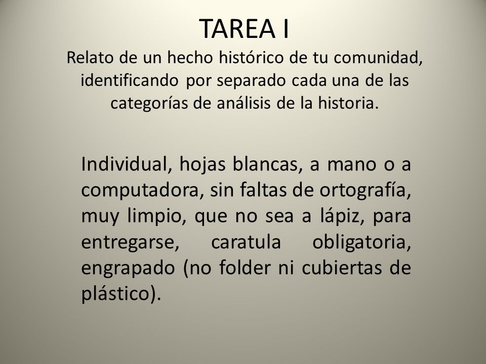 TAREA I Relato de un hecho histórico de tu comunidad, identificando por separado cada una de las categorías de análisis de la historia.