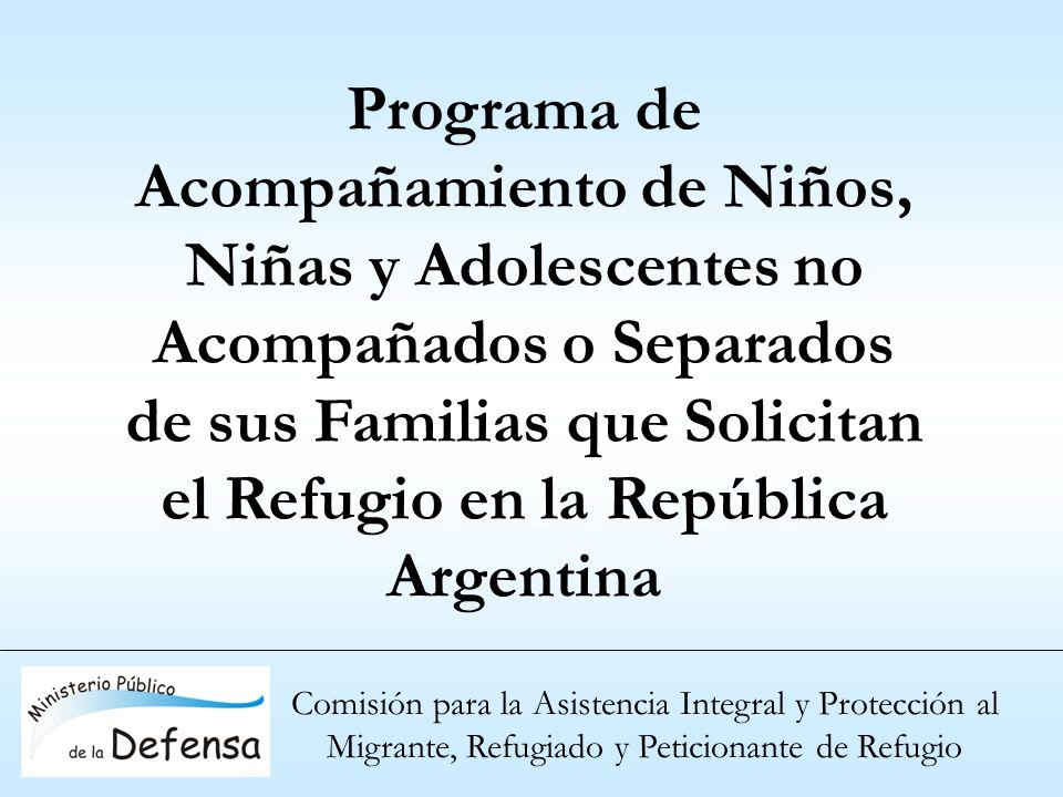 Programa de Acompañamiento de Niños, Niñas y Adolescentes no Acompañados o Separados de sus Familias que Solicitan el Refugio en la República Argentina
