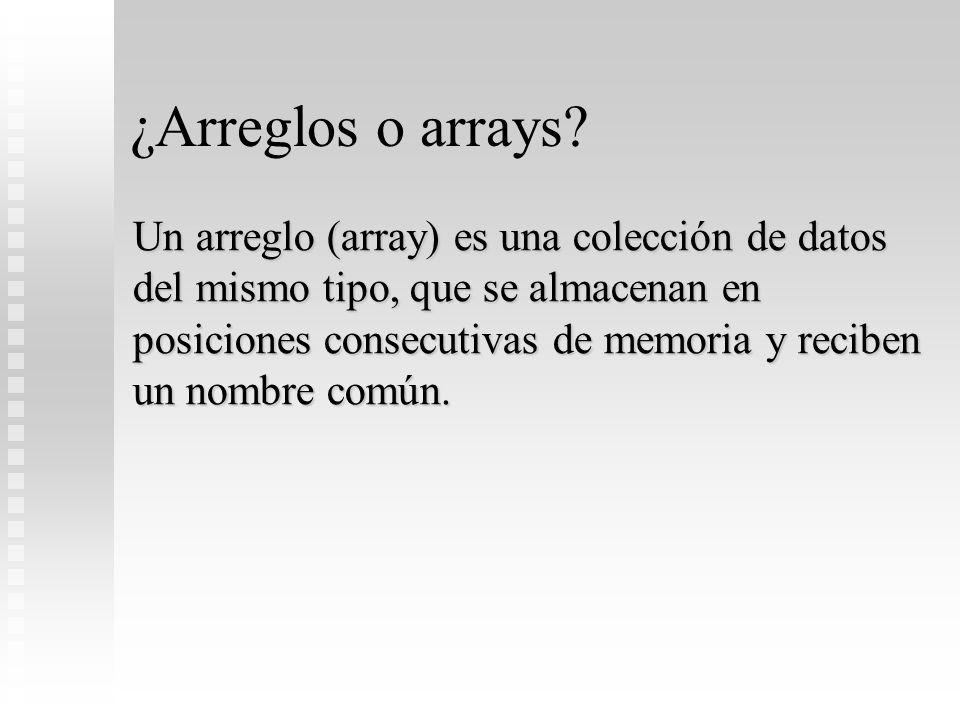 ¿Arreglos o arrays