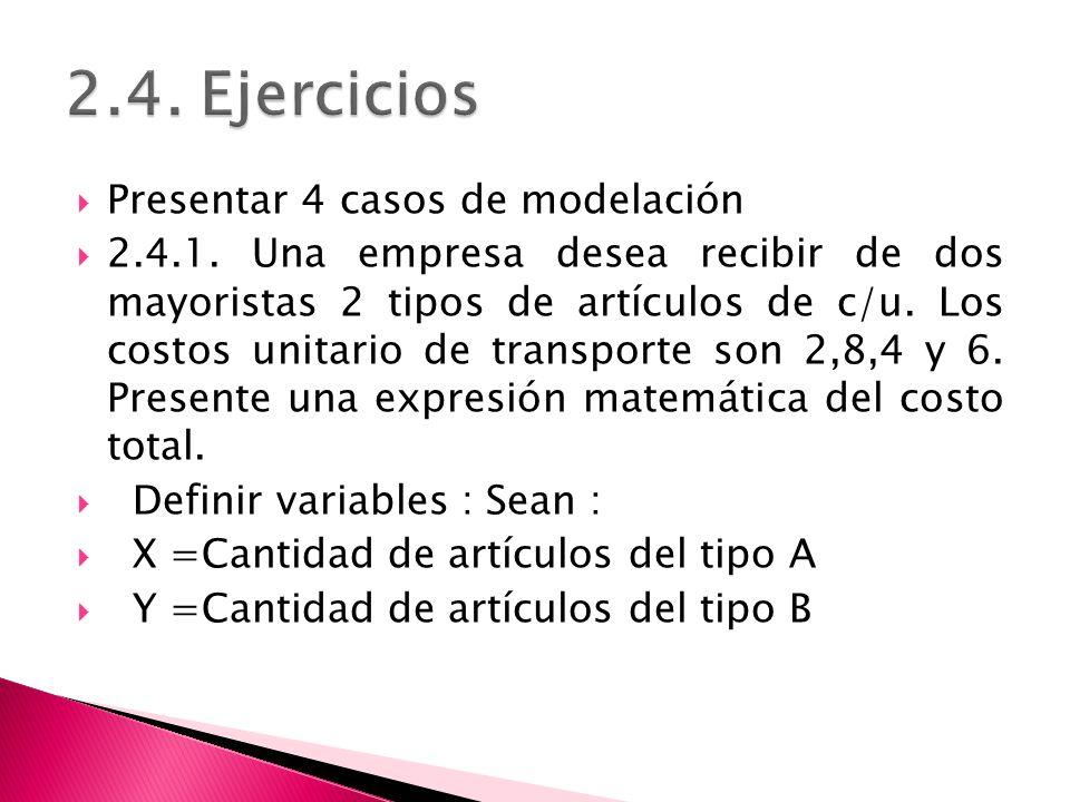 2.4. Ejercicios Presentar 4 casos de modelación