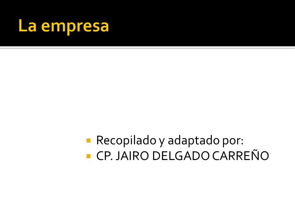 La empresa Recopilado y adaptado por: CP. JAIRO DELGADO CARREÑO