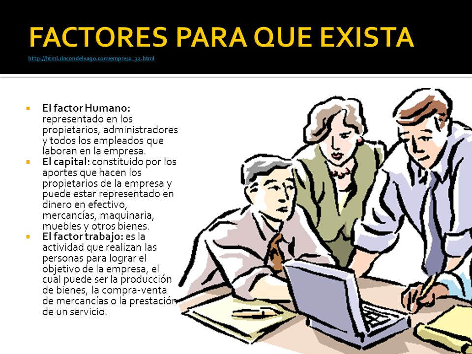FACTORES PARA QUE EXISTA http://html.rincondelvago.com/empresa_32.html