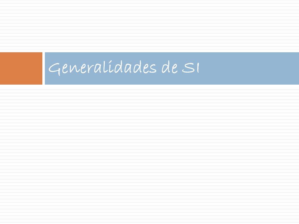 Generalidades de SI