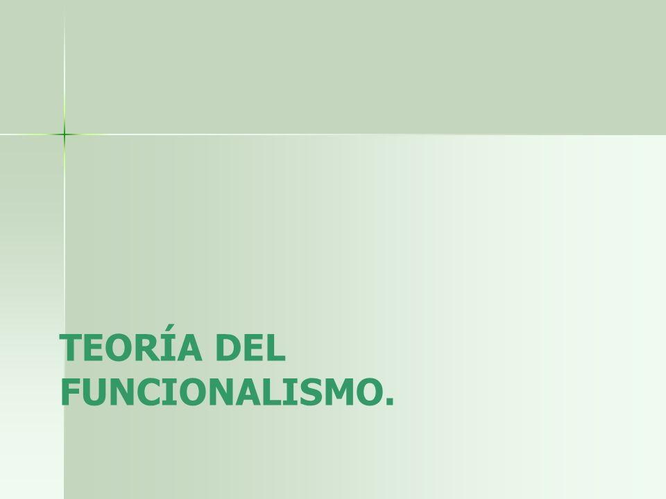 TEORÍA DEL FUNCIONALISMO.