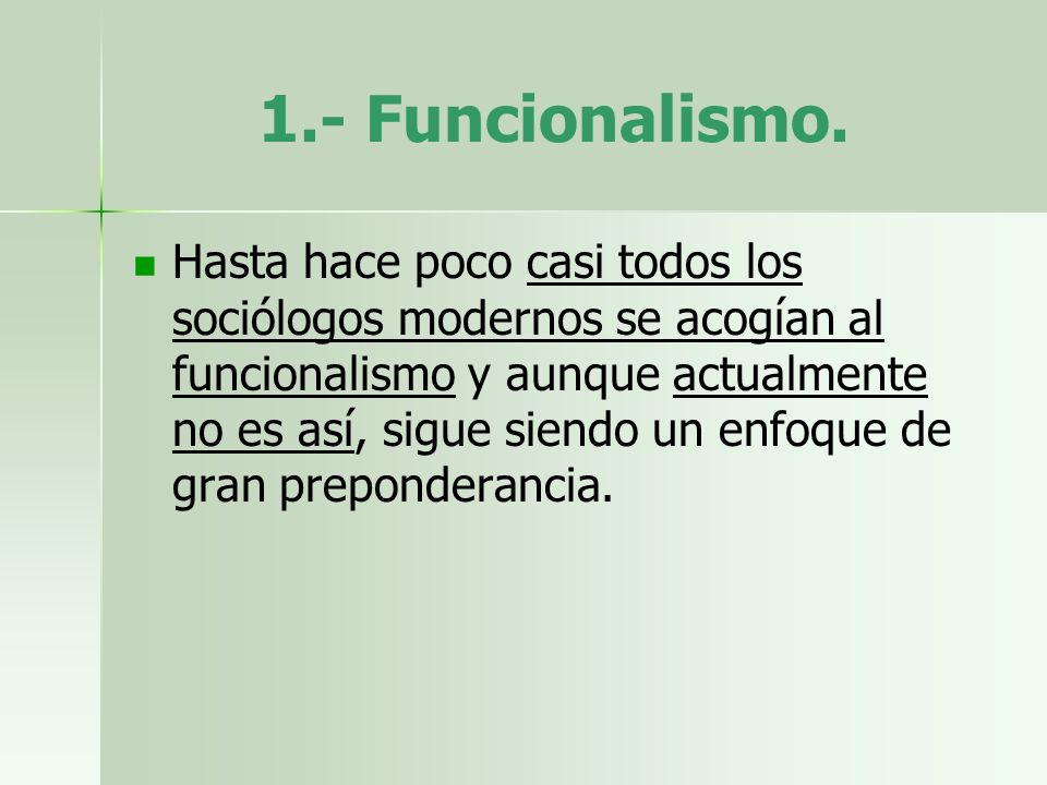 1.- Funcionalismo.