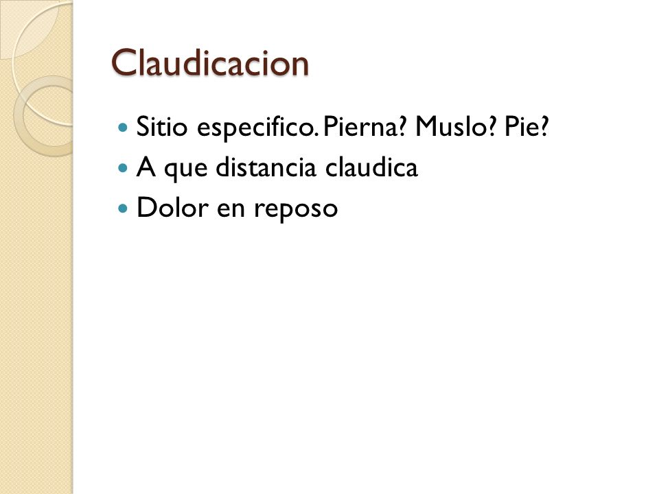 Claudicacion Sitio especifico. Pierna Muslo Pie