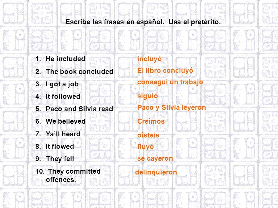 Escribe las frases en español. Usa el pretérito.