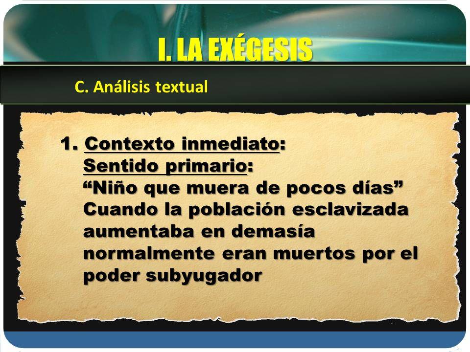 I. LA EXÉGESIS C. Análisis textual 1. Contexto inmediato: