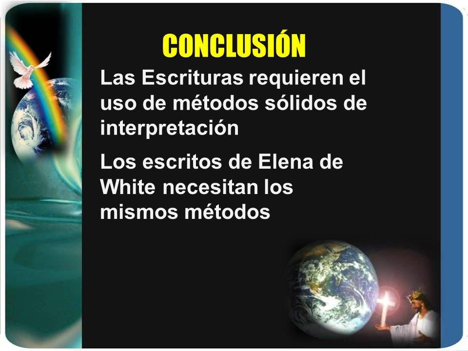 CONCLUSIÓN Las Escrituras requieren el uso de métodos sólidos de interpretación.
