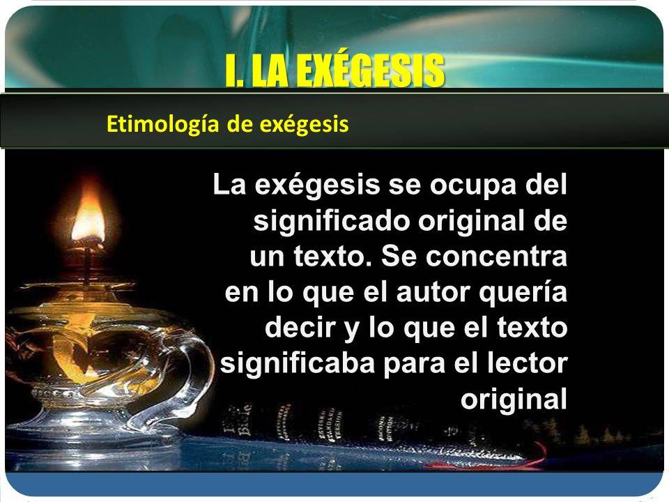 I. LA EXÉGESISEtimología de exégesis.