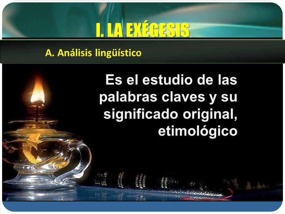 I. LA EXÉGESIS A. Análisis lingüístico.