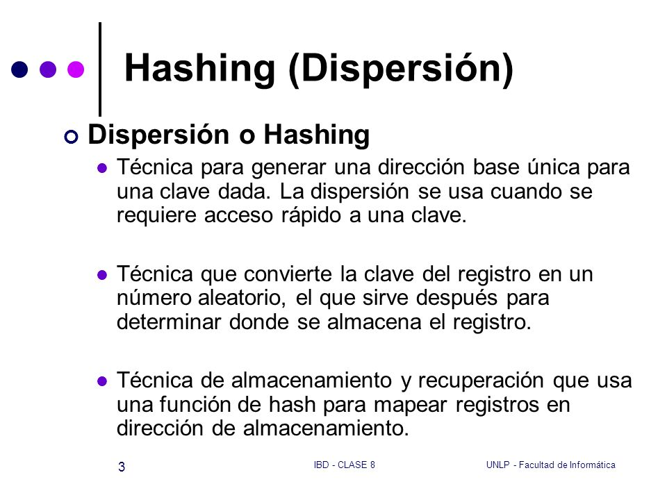 Hashing (Dispersión) Dispersión o Hashing
