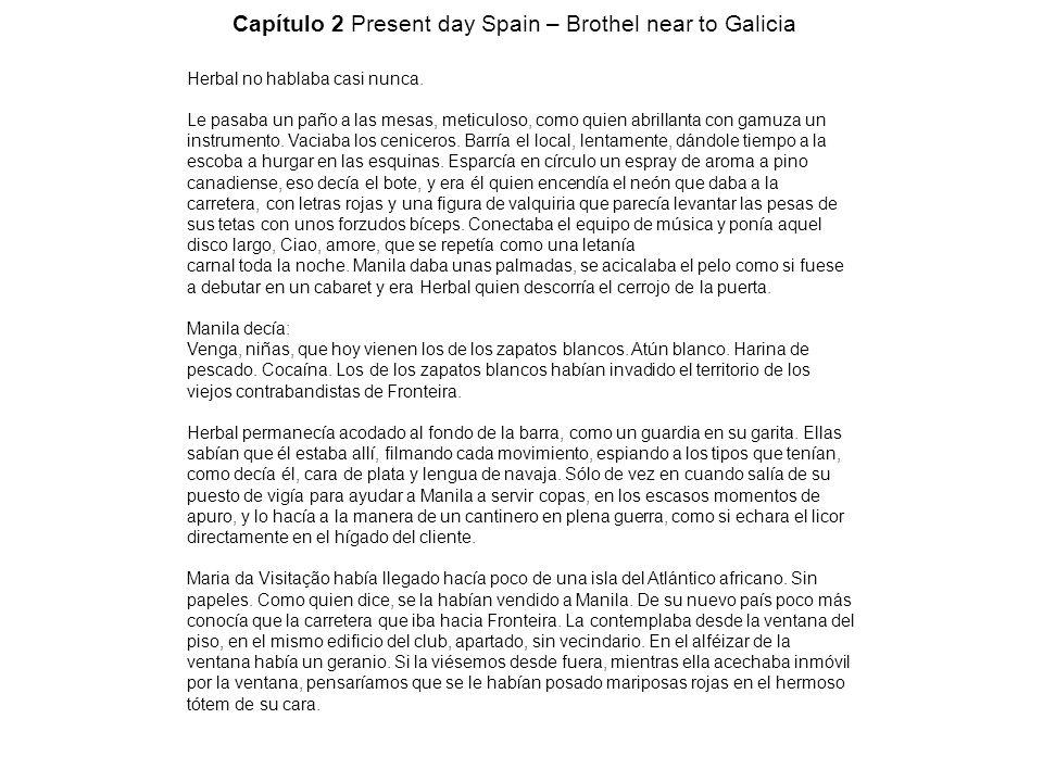 Capítulo 2 Present day Spain – Brothel near to Galicia