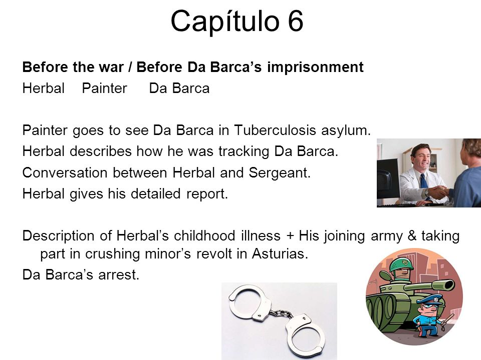 Capítulo 6 Before the war / Before Da Barca's imprisonment