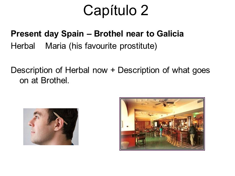 Capítulo 2 Present day Spain – Brothel near to Galicia