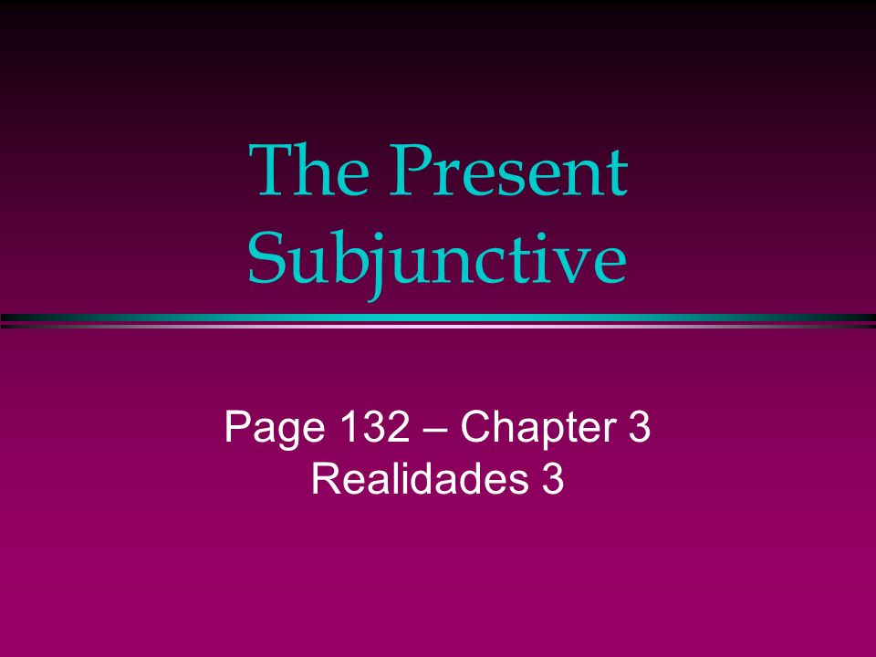 The Present Subjunctive
