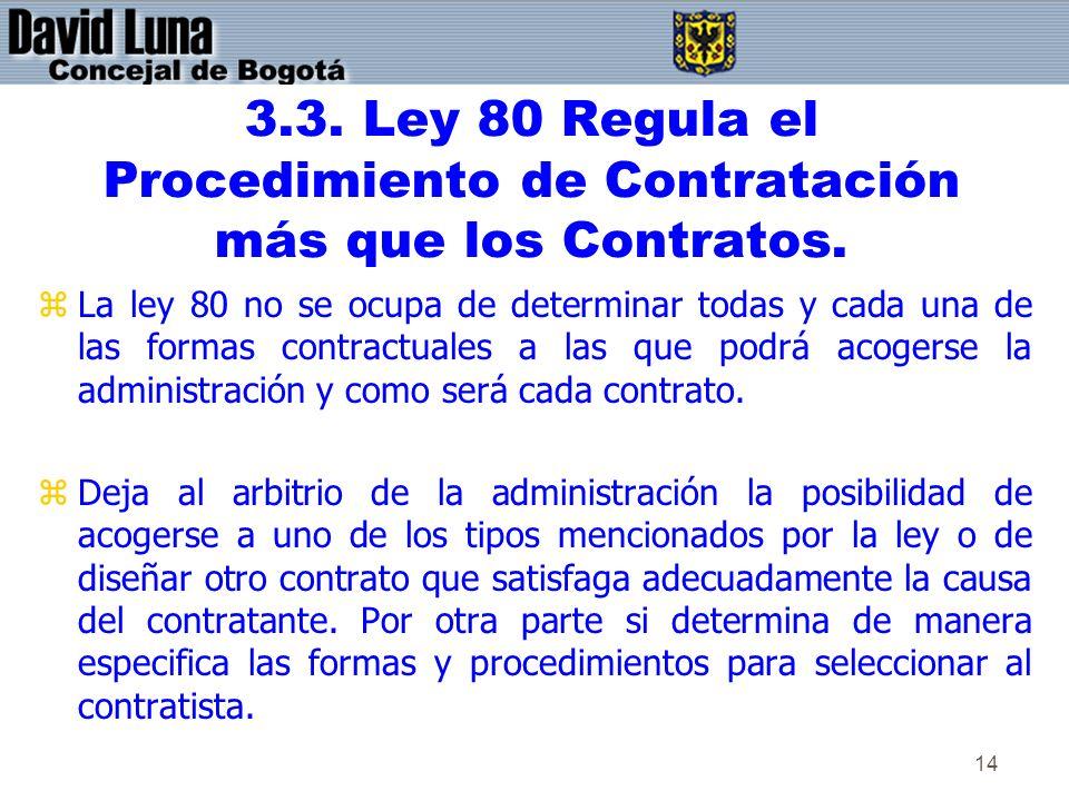 3.3. Ley 80 Regula el Procedimiento de Contratación más que los Contratos.