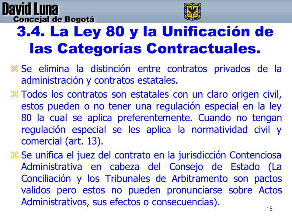 3.4. La Ley 80 y la Unificación de las Categorías Contractuales.