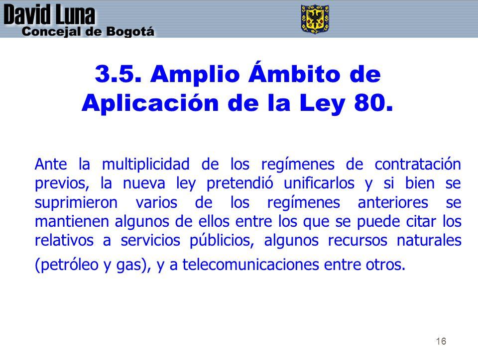 3.5. Amplio Ámbito de Aplicación de la Ley 80.