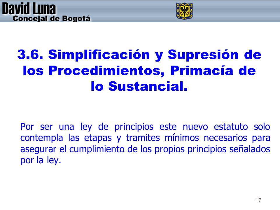 3.6. Simplificación y Supresión de los Procedimientos, Primacía de lo Sustancial.