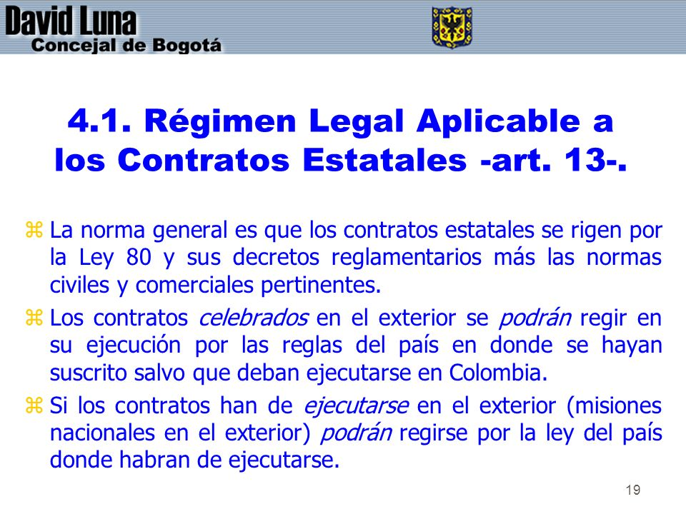 4.1. Régimen Legal Aplicable a los Contratos Estatales -art. 13-.