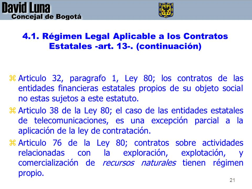 4. 1. Régimen Legal Aplicable a los Contratos Estatales -art. 13-