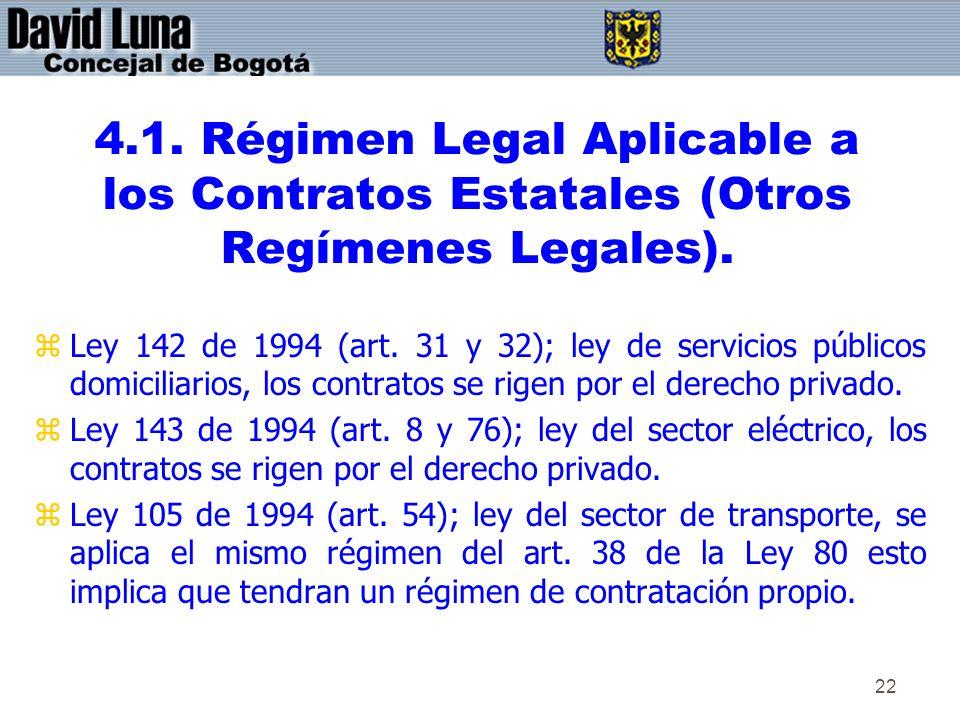 4.1. Régimen Legal Aplicable a los Contratos Estatales (Otros Regímenes Legales).