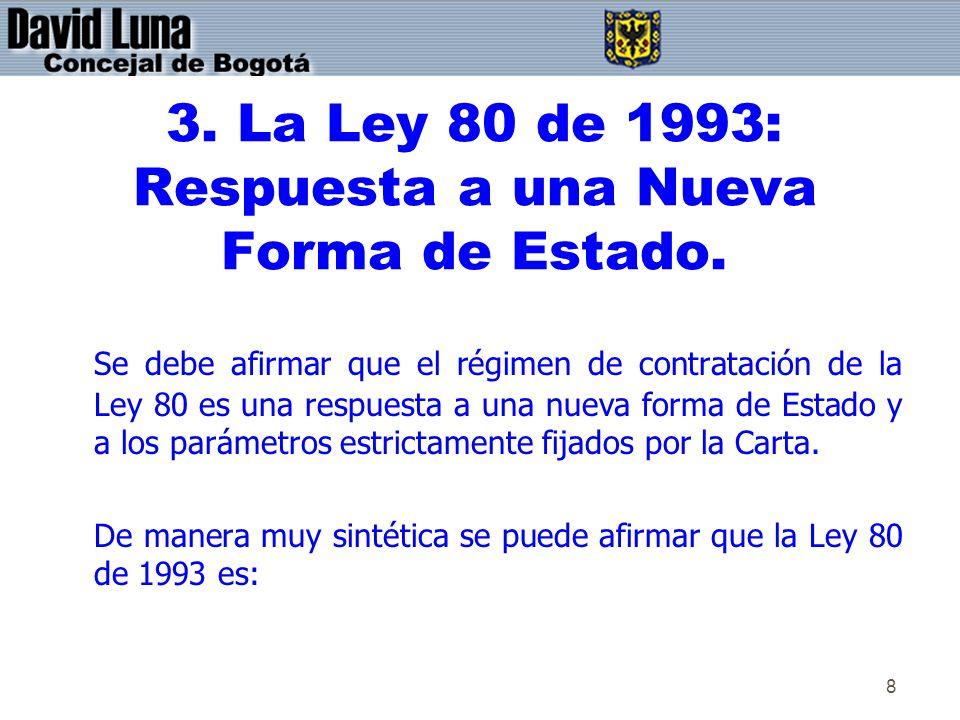 3. La Ley 80 de 1993: Respuesta a una Nueva Forma de Estado.