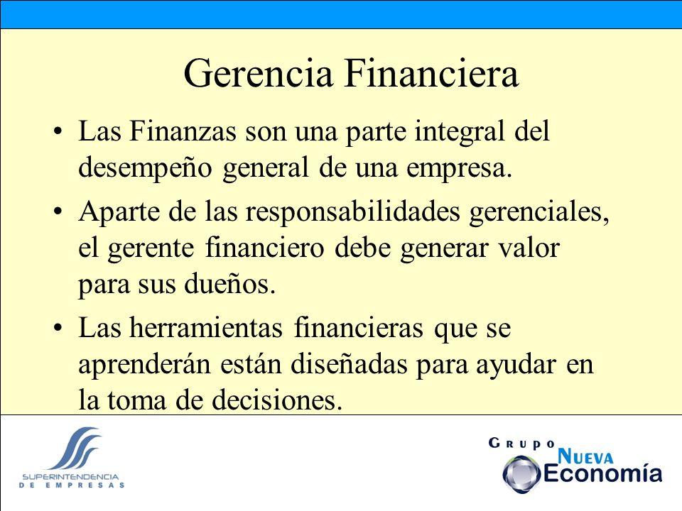 Gerencia Financiera Las Finanzas son una parte integral del desempeño general de una empresa.