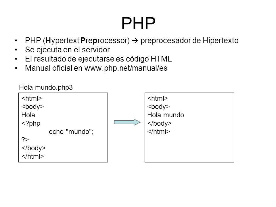PHP PHP (Hypertext Preprocessor)  preprocesador de Hipertexto