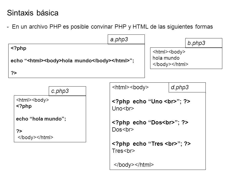 Sintaxis básica- En un archivo PHP es posible convinar PHP y HTML de las siguientes formas. a.php3.