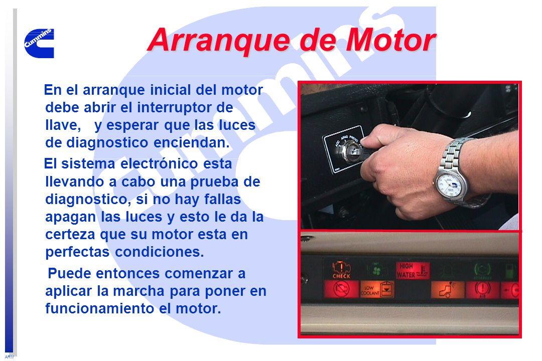 Arranque de MotorEn el arranque inicial del motor debe abrir el interruptor de llave, y esperar que las luces de diagnostico enciendan.