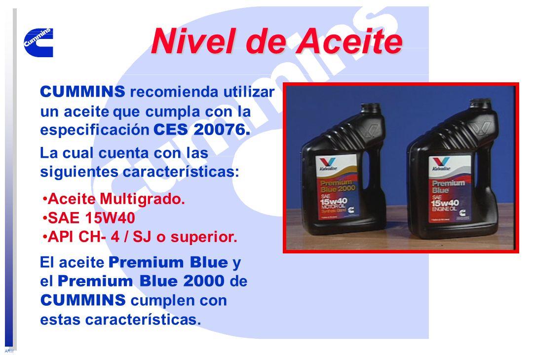 Nivel de AceiteCUMMINS recomienda utilizar un aceite que cumpla con la especificación CES 20076.