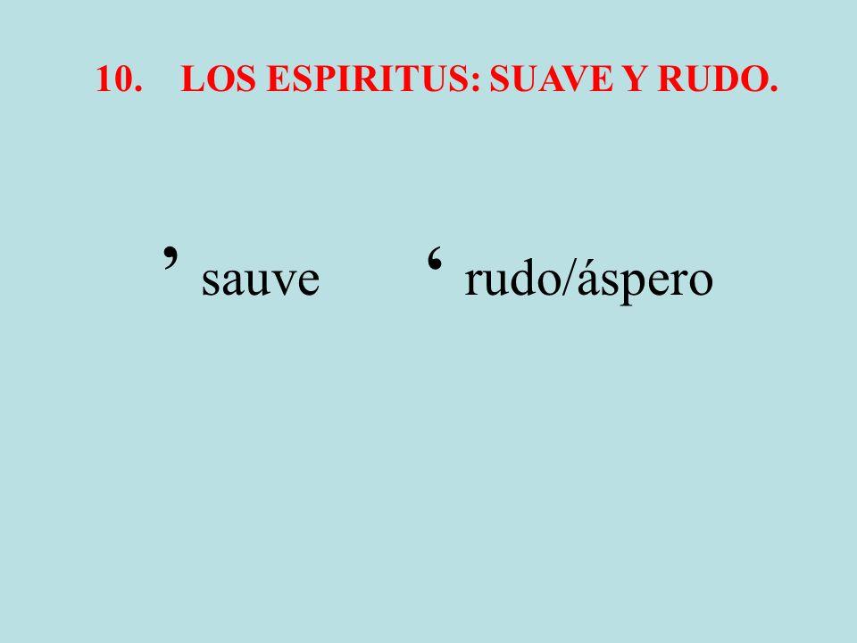 10. LOS ESPIRITUS: SUAVE Y RUDO.
