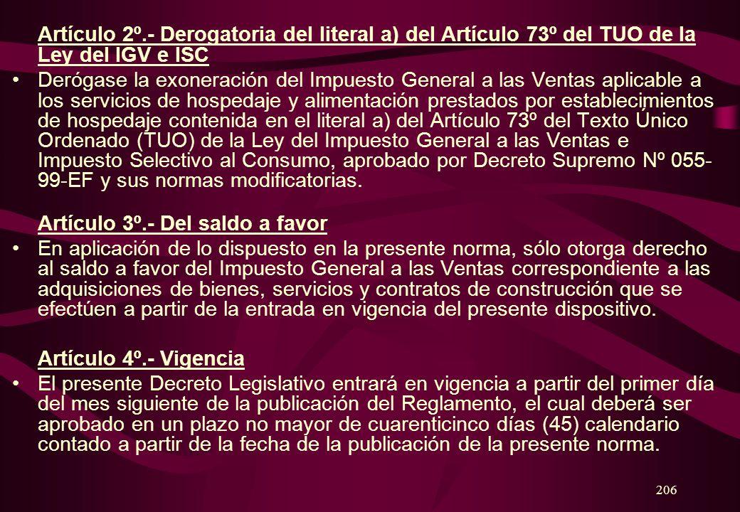 Artículo 2º.- Derogatoria del literal a) del Artículo 73º del TUO de la Ley del IGV e ISC