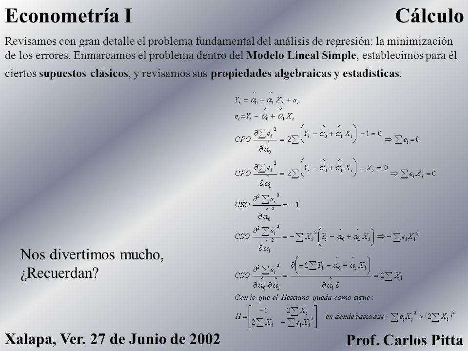 Econometría I Cálculo Nos divertimos mucho, ¿Recuerdan