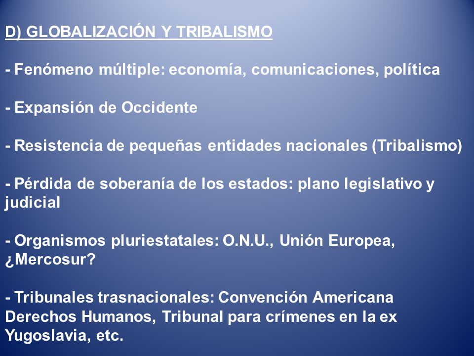 D) GLOBALIZACIÓN Y TRIBALISMO