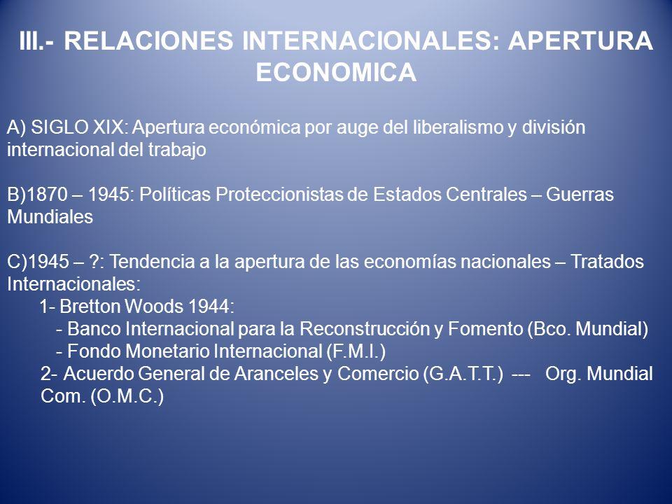 III.- RELACIONES INTERNACIONALES: APERTURA ECONOMICA