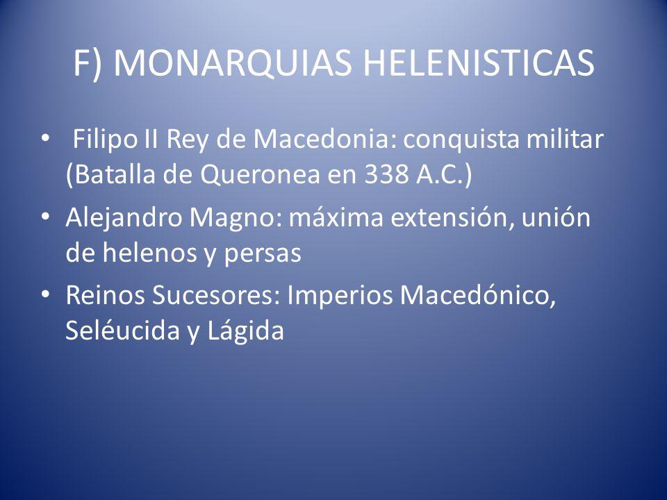 F) MONARQUIAS HELENISTICAS
