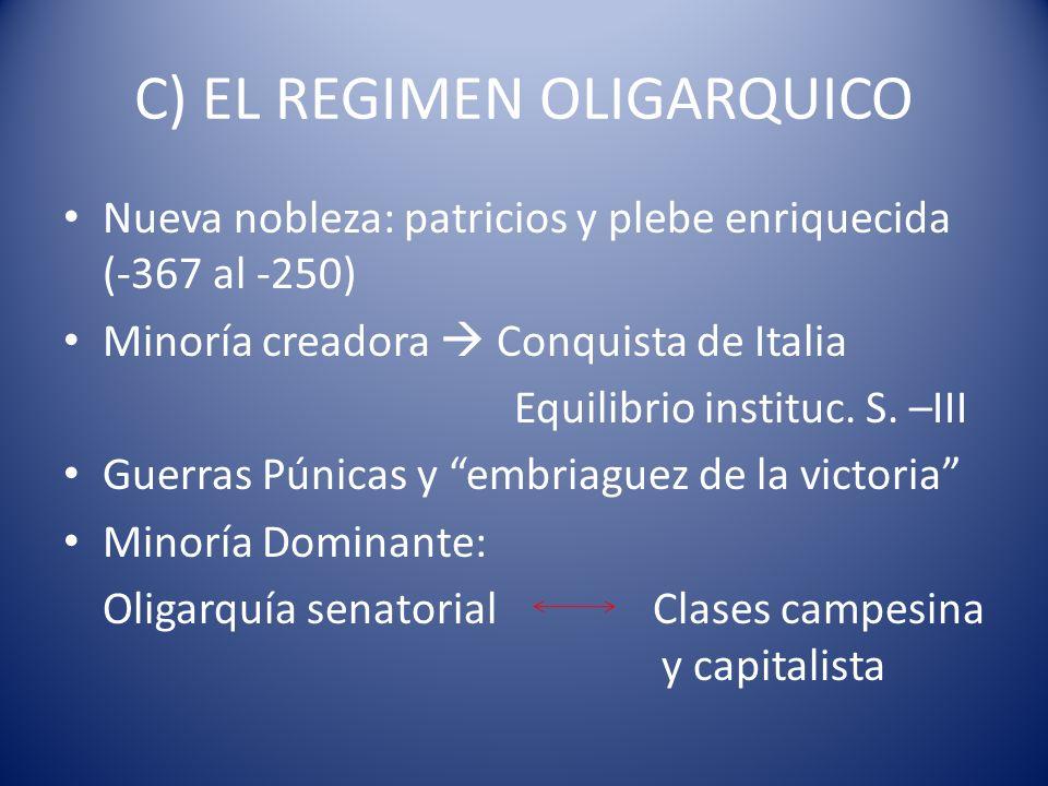 C) EL REGIMEN OLIGARQUICO