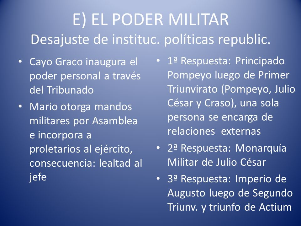 E) EL PODER MILITAR Desajuste de instituc. políticas republic.