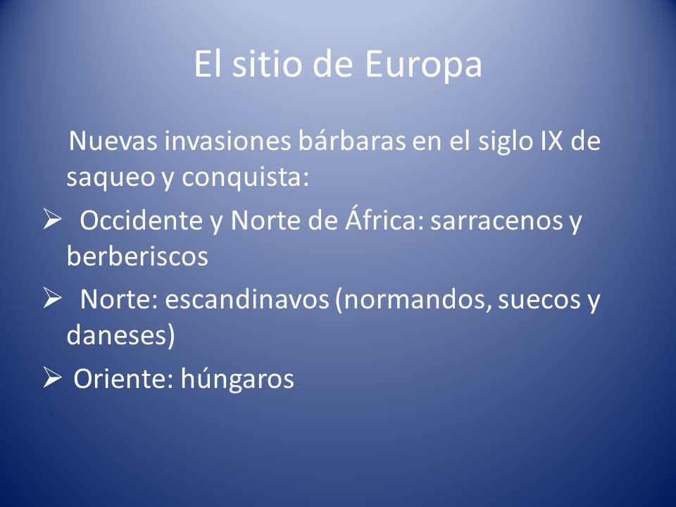 El sitio de Europa Nuevas invasiones bárbaras en el siglo IX de saqueo y conquista: Occidente y Norte de África: sarracenos y berberiscos.