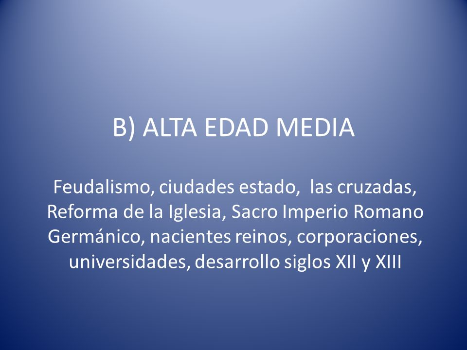 B) ALTA EDAD MEDIA