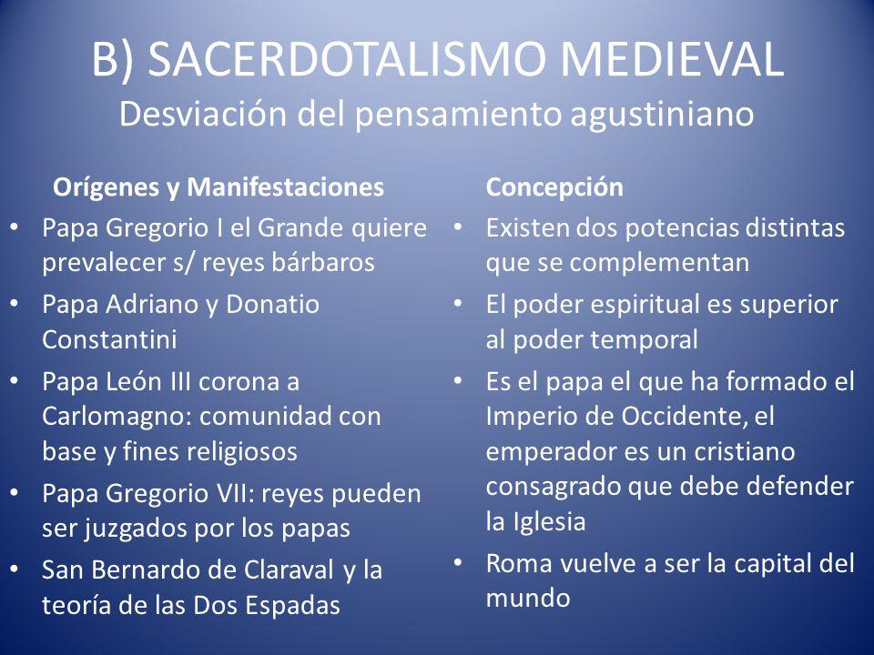 B) SACERDOTALISMO MEDIEVAL Desviación del pensamiento agustiniano