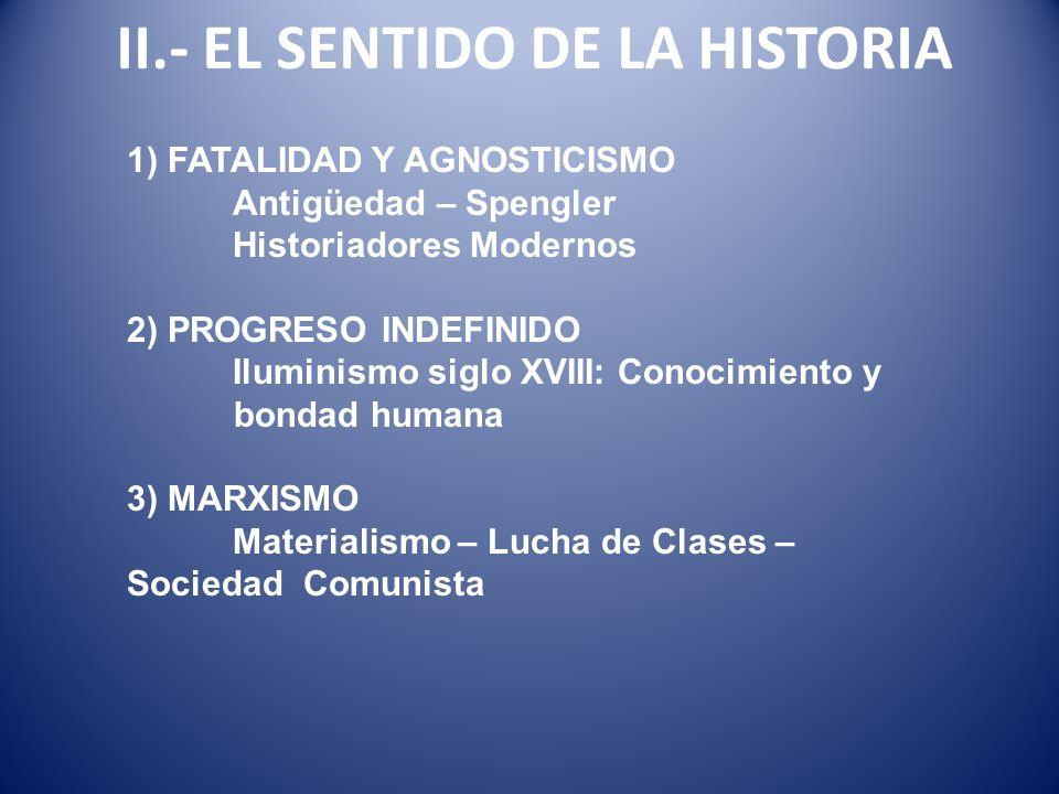 II.- EL SENTIDO DE LA HISTORIA