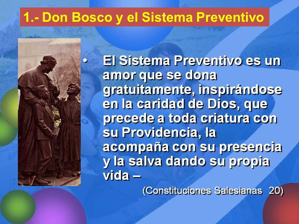 1.- Don Bosco y el Sistema Preventivo