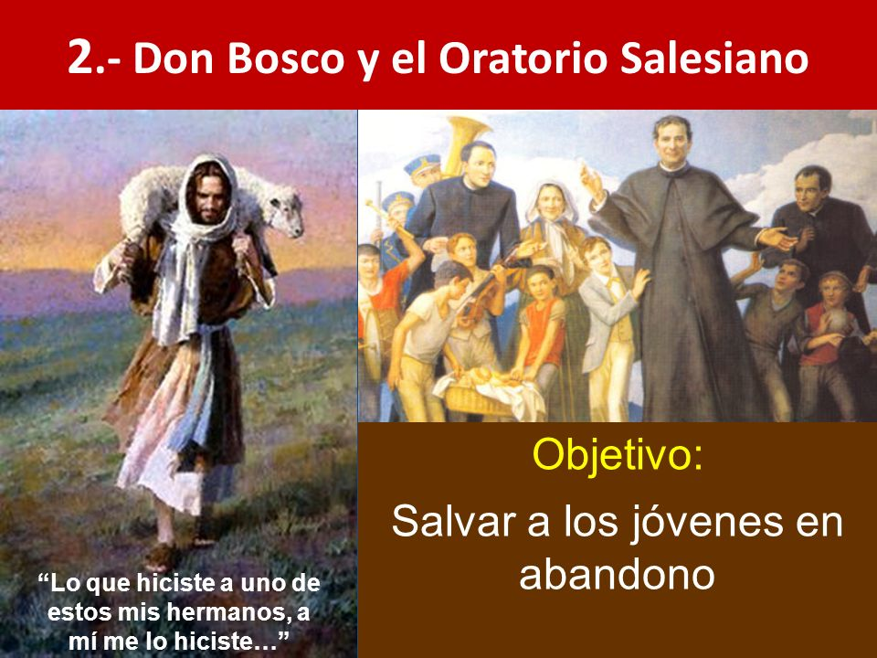 2.- Don Bosco y el Oratorio Salesiano
